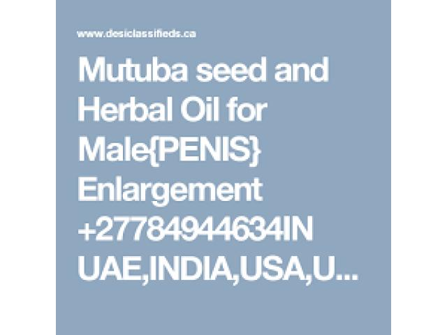 Mutuba seed and Herbal Oil for Male Enlargement +27784944634 *Perfect Man*