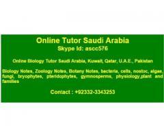 Online biology tutors Saudi Arabia, Kuwait, Qatar, Bahrain, U.A.E., Pakistan.